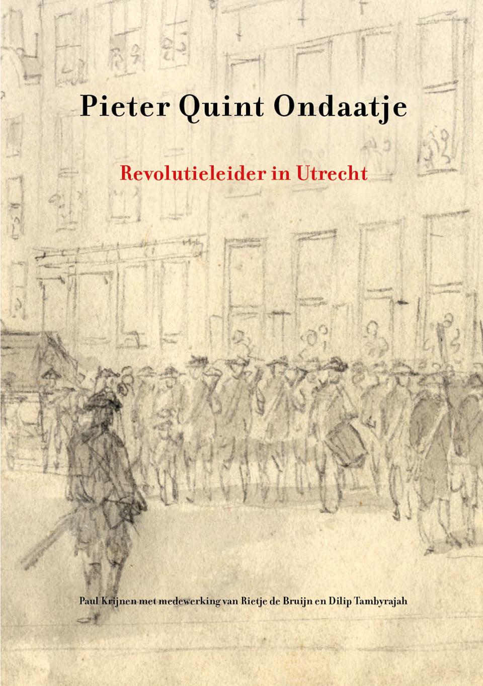 Pieter Quint Ondaatje - Revolutieleider in Utrecht